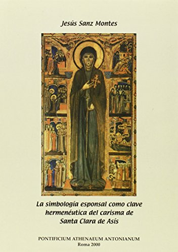 9788872570395: La simbologia esponsal como clave hermeneutica del carisma de santa Clara de Asís (Studia Antoniana)