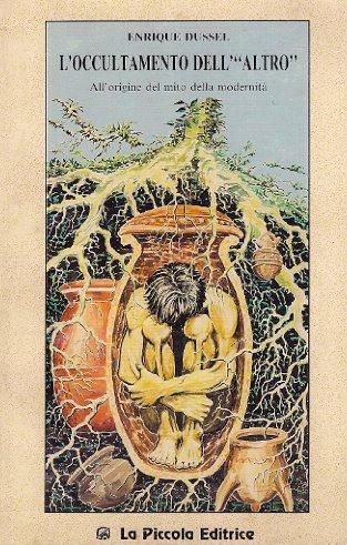 9788872582053: L'occultamento dell'altro. Alle origini del mito della modernità