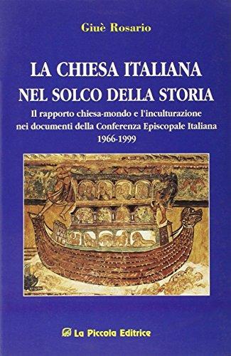La chiesa italiana nel solco della storia.: Rosario Giuè