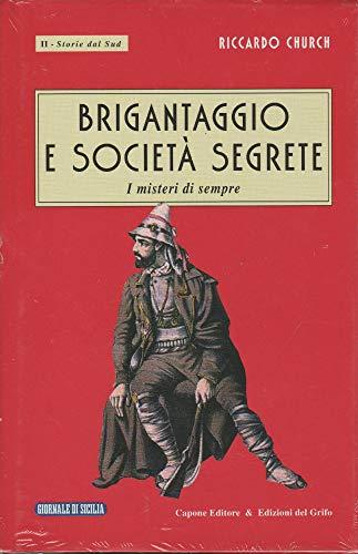 BRIGANTAGGIO E SOCIETA' SEGRETE. I misteri di: CHURCH RICCARDO