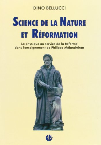 9788872631317: Science de la nature et Réformation: La physique au service de la Réforme dans l'enseignement de Philippe Mélanchton (Dialogo) (French Edition)