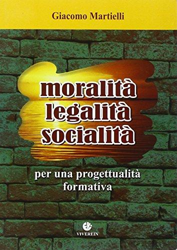 9788872633373: Moralità, legalità, socialità. Per una progettualità formativa