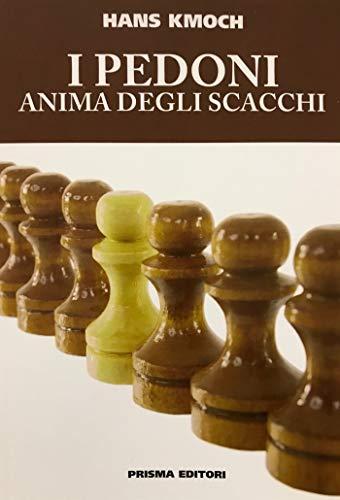 9788872640517: Pedoni anima degli scacchi