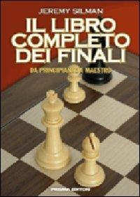 9788872641231: Il libro completo dei finali. Da principiante a maestro