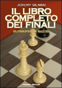 Il libro completo dei finali. Da principiante a maestro (8872641233) by [???]