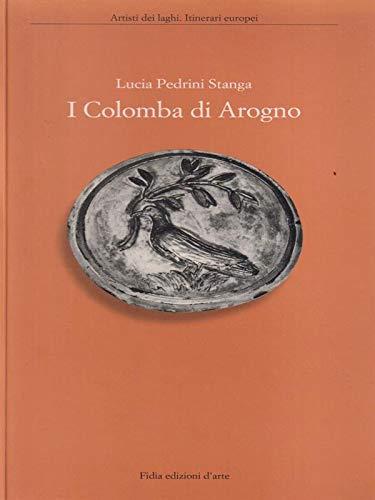 9788872690628: I Colomba di Arogno. (Artisti dei laghi. Itinerari europei)