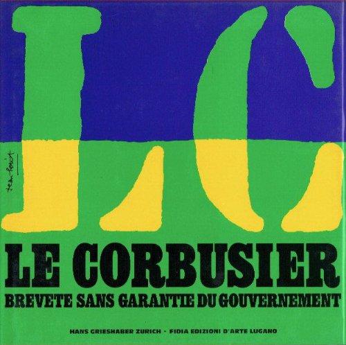 Le Corbusier. Breveté sans garantie du gouvernement: Le Corbusier; Petit,