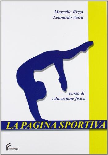 9788872715338: La pagina sportiva. Corso di educazione fisica. Per la Scuola media