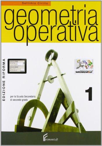 9788872717158: Geometria operativa. Corso di geometria. Per i Licei. Con CD-ROM: 1