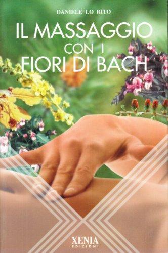 9788872731147: Il massaggio con i fiori di Bach