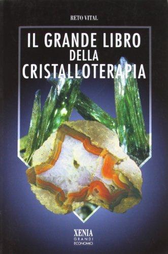 9788872732052: Il grande libro della cristalloterapia
