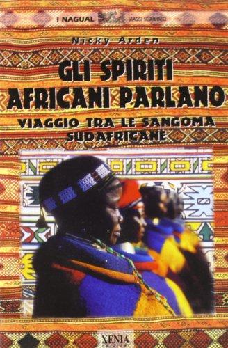 Gli spiriti africani parlano. Viaggio tra le: Arden, Nichy.