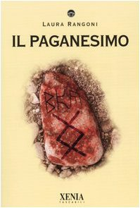 Il paganesimo.: Rangoni,Laura.