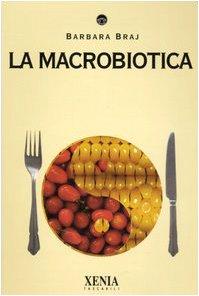 9788872735558: La macrobiotica
