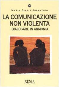 9788872735886: La comunicazione non violenta. Dialogare in armonia (I tascabili)