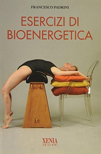 9788872736036: Esercizi di bioenergetica. Ediz. illustrata