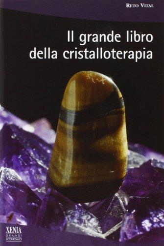 9788872736975: Il grande libro della cristalloterapia