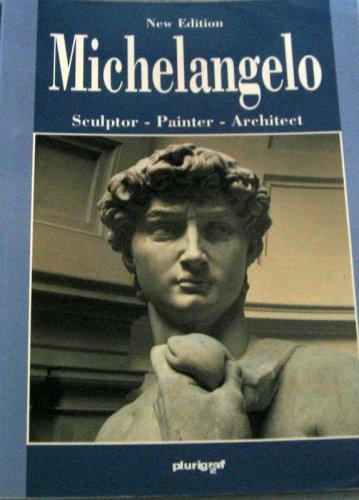Michelangelo, Sculptor, Painter, Architect: Loretta Santini