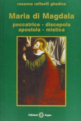 9788872829660: Maria di Magdala. Peccatrice discepola apostola mistica