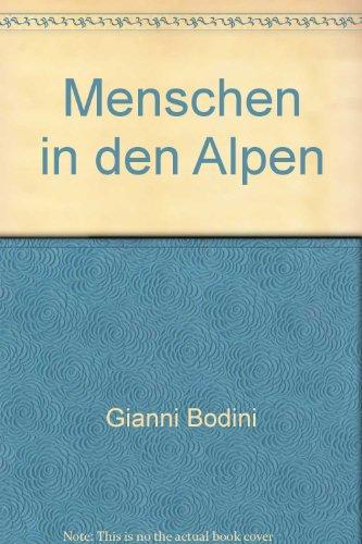 Menschen in Den Alpen : Arbeit & Brot: Bodini, Gianni