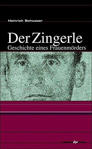 9788872831816: Der Zingerle. Geschichte eines Frauenm�rders