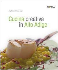 9788872833704: Cucina creativa in Alto Adige