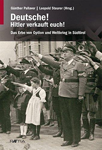 Deutsche! Hitler verkauft euch!: Pallaver, Günther /