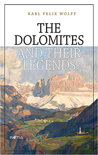9788872834367: The Dolomites and their Legends