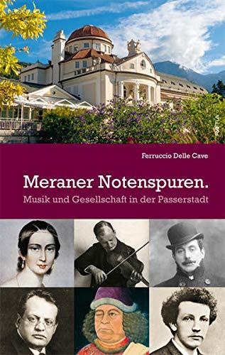 9788872834442: Meraner Notenspuren. Musik und Gesellschaft in der Passerstadt