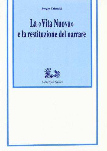 """La """"Vita Nuova"""" e la restituzione del narrare. """": Cristaldi,Sergio."""