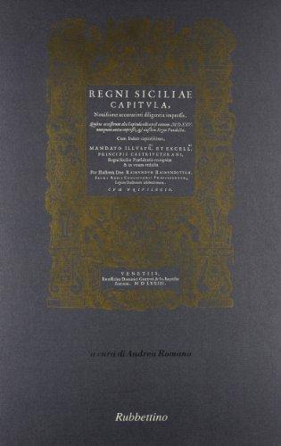 Regni Siciliae Capitula. Novissime accuratiori diligentia impressa.: ROMANO (Andrea) [A