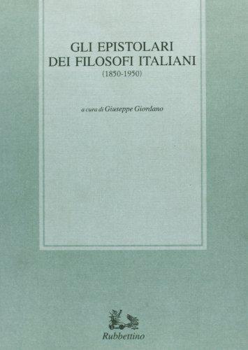 9788872849033: Gli epistolari dei filosofi italiani (1850-1950) (Biblioteca di studi filosofici)