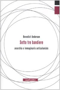 Sotto tre bandiere. Anarchia e immaginario anticoloniale (8872856191) by [???]
