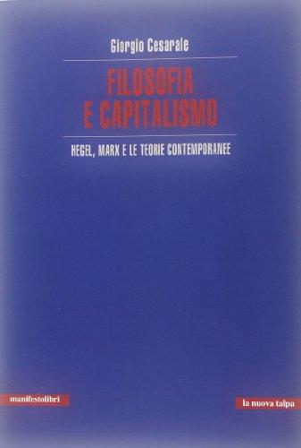 9788872857441: Filosofia e capitalismo. Hegel, Marx e le teorie contemporanee