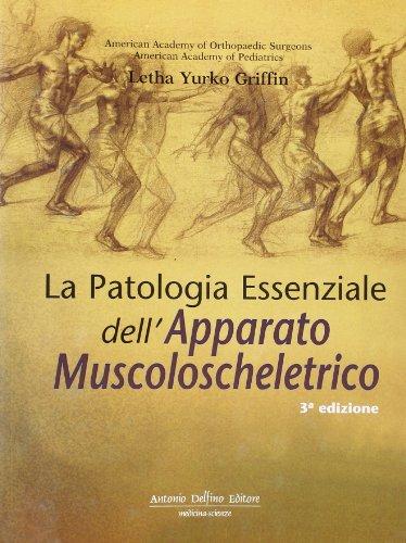 9788872873540: La patologia essenziale dell'apparato muscoloscheletrico