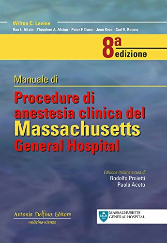 9788872874530: Manuale di procedure di anestesia clinica del Massachusetts general hospital