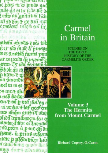 9788872880746: Carmel in Britain: Vol. 3, Studies on the Early History of the Carmelite Order. The Hermits from Mount Carmel