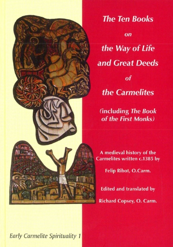 9788872880760: The Ten Books on the Way of Life and Great Deeds of the Carmelites: Including the Book of the First Monks