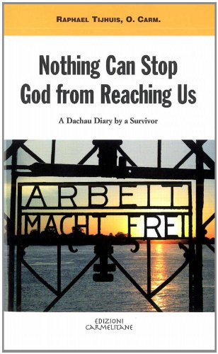 9788872880944: Nothing Can Stop God from reaching us: A Dachau Diary by a Survivor (Carmel in the World)