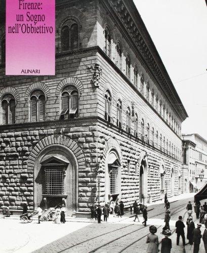 9788872920817: Firenze: un sogno nell'obbiettivo. Fotografie della città tra ieri e oggi. Ediz. italiana e inglese