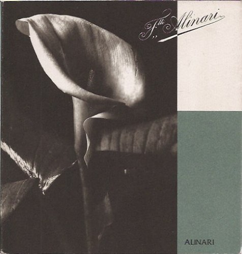 9788872921227: Fratelli Alinari: The archives, printing procedures in the Alinari Archives, the photographic files, the new photographic campaigns, the art ... image preserved, the photographic exhibitions