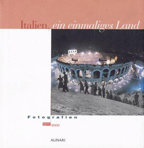 Italien ein einmaliges Land. Fotografien 1900-2000.: Colombo, Cesare: