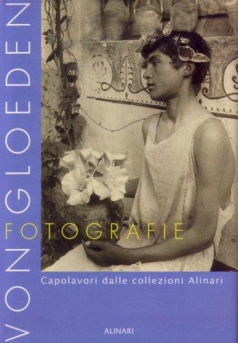 9788872923375: Von Gloeden fotografie. Capolavori dalle collezioni Alinari. Ediz. illustrata (Monografie dei grandi fotografi)