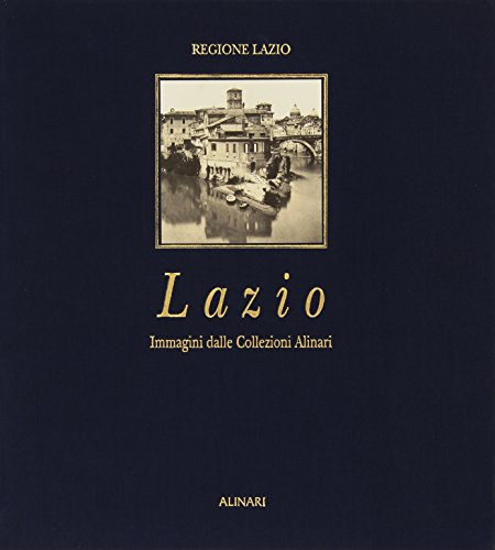 9788872924648: Lazio: Images From The Alinari Collection (Italian Edition)