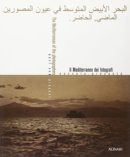 9788872924785: The Mediterranean Of The Photographers: Past And Present (Italian Edition)