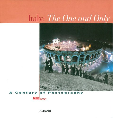 9788872924808: Italy: The One And Only: A Century Of Photography 1900-2000