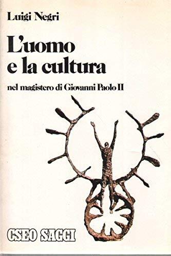 9788872930595: L'uomo e la cultura nel magistero di Giovanni Paolo II