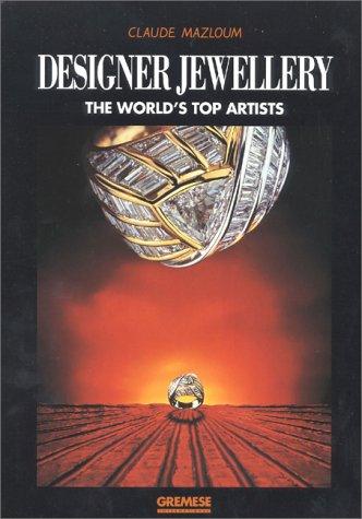 Designer Jewellery: The World's Top Artists: Mazloum, Claude