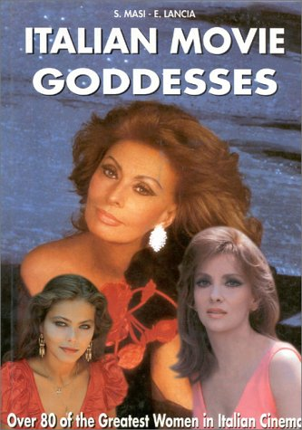 9788873010715: Italian Movie Goddesses: Over 80 of the Greatest Women in Italian Cinema