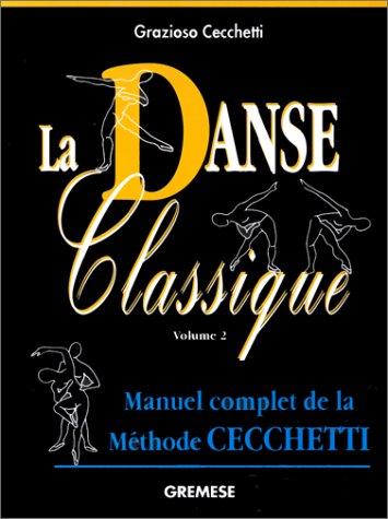 9788873012153: La danse classique. Manuel complet de la m�thode Cecchetti, volume 2